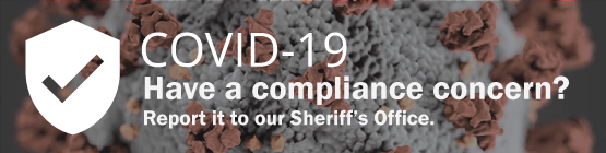 Send email to our Sheriff's Office if you have a concern about COVID-19 compliance.