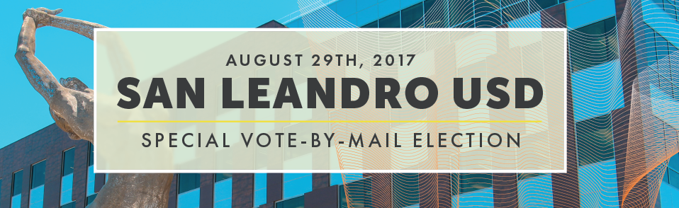 August 29, 2017 San Leandro USD Special Vote By Mail Election