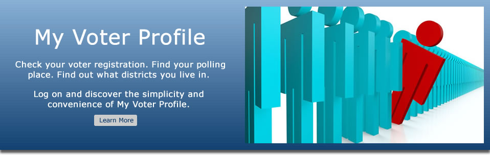 Check your voter registration. Find your polling place. Find out what districts you live in. Log on and discover the simplicity and convenience of My Voter Profile.
