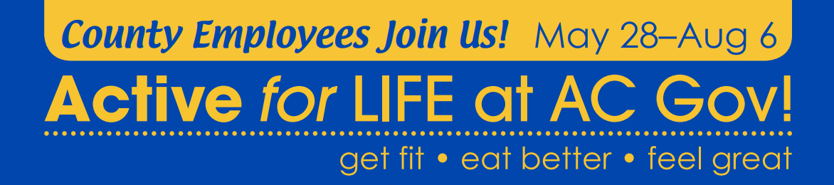 Active for LIFE at AC Gov: Get Fit, Feel Better, Feel Great!