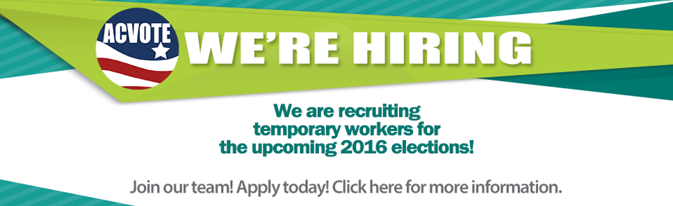 We are hiring temporary workers for the upcoming 2016 elections.